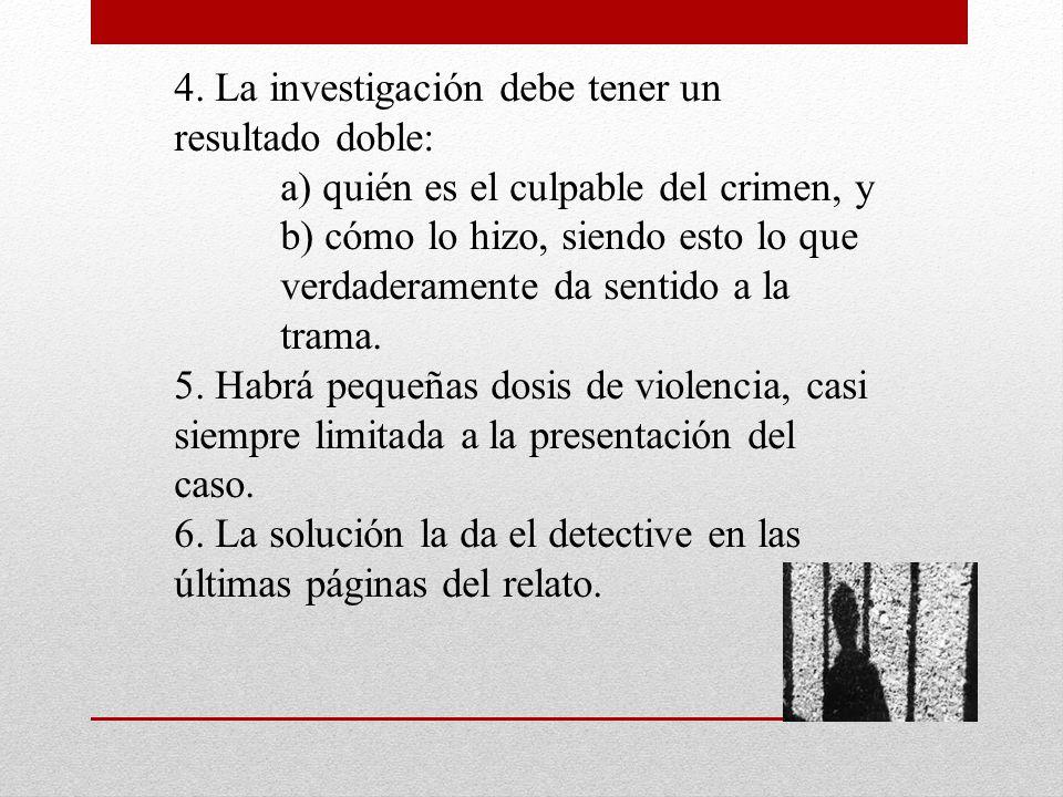 4. La investigación debe tener un resultado doble: