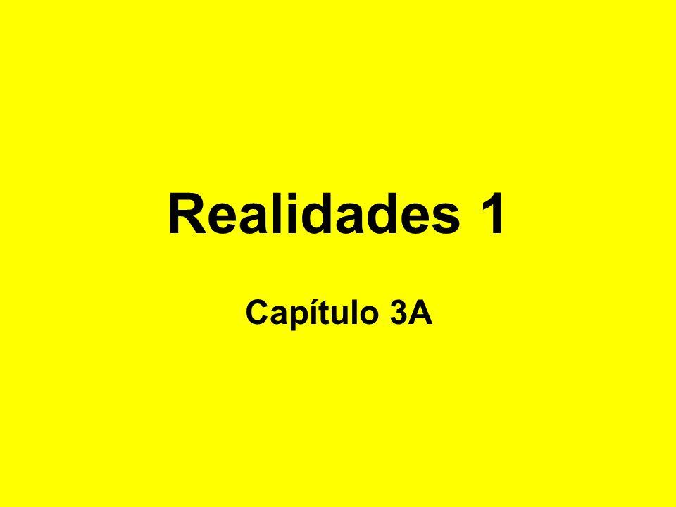 Realidades 1 Capítulo 3A
