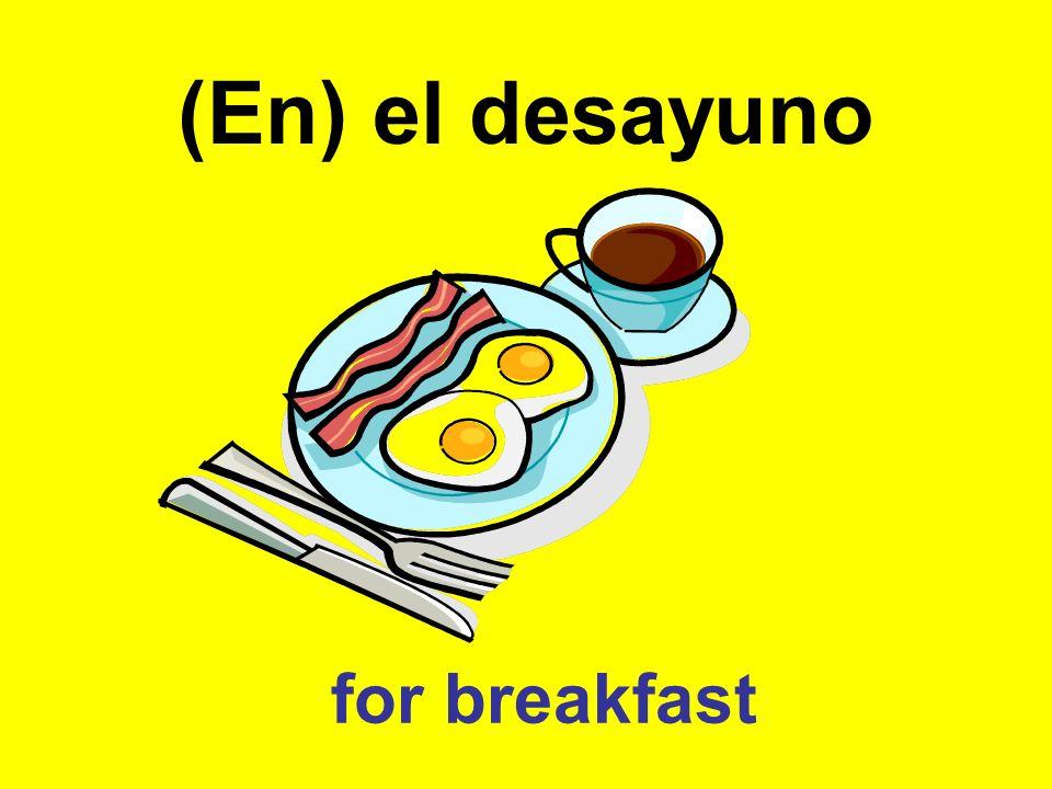 (En) el desayuno for breakfast
