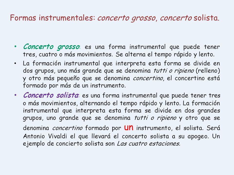 Formas instrumentales: concerto grosso, concerto solista.
