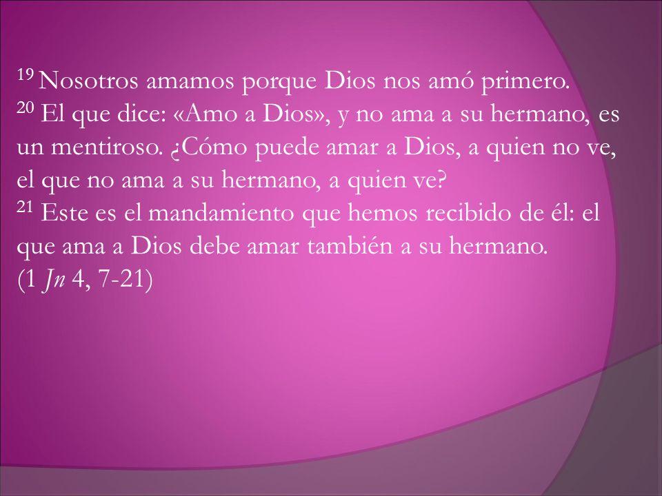 19 Nosotros amamos porque Dios nos amó primero.