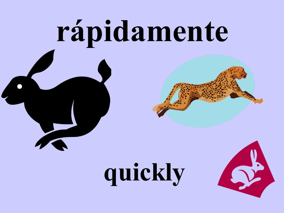 rápidamente quickly