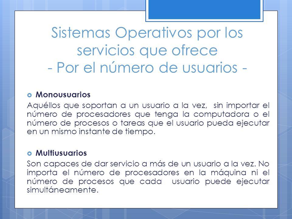 Sistemas Operativos por los servicios que ofrece - Por el número de usuarios -