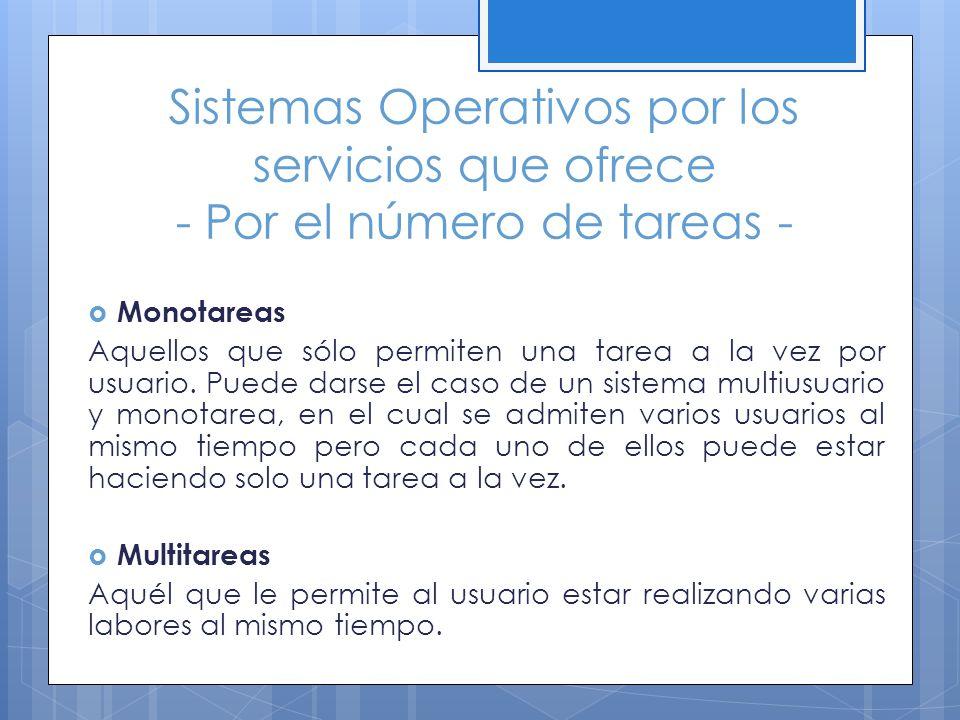 Sistemas Operativos por los servicios que ofrece - Por el número de tareas -