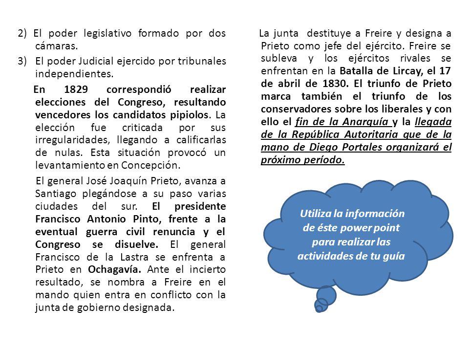 2) El poder legislativo formado por dos cámaras.