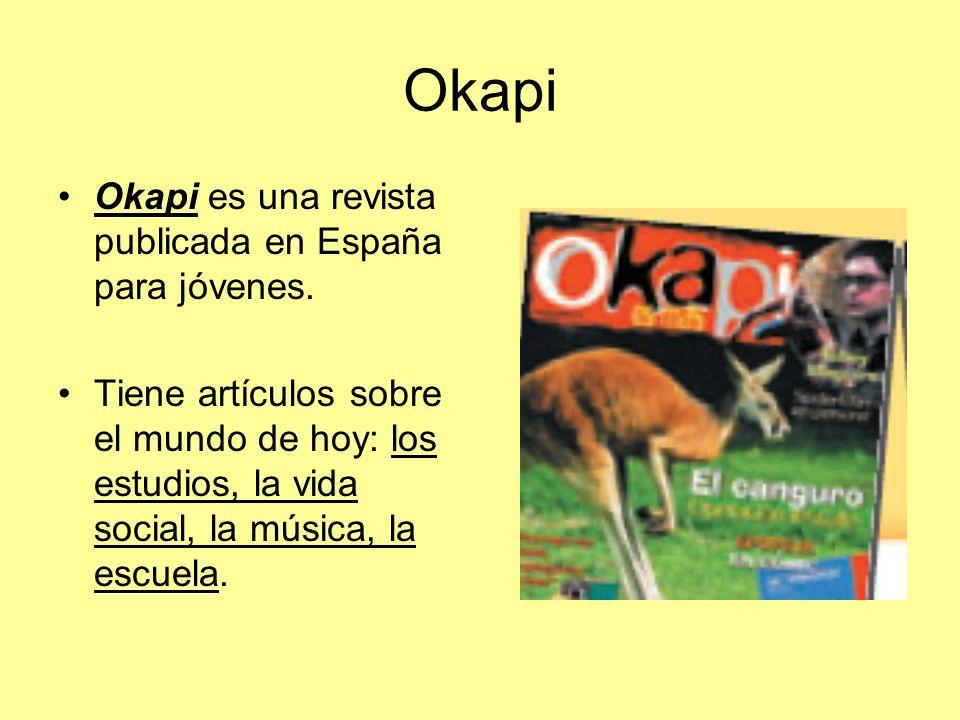 Okapi Okapi es una revista publicada en España para jóvenes.