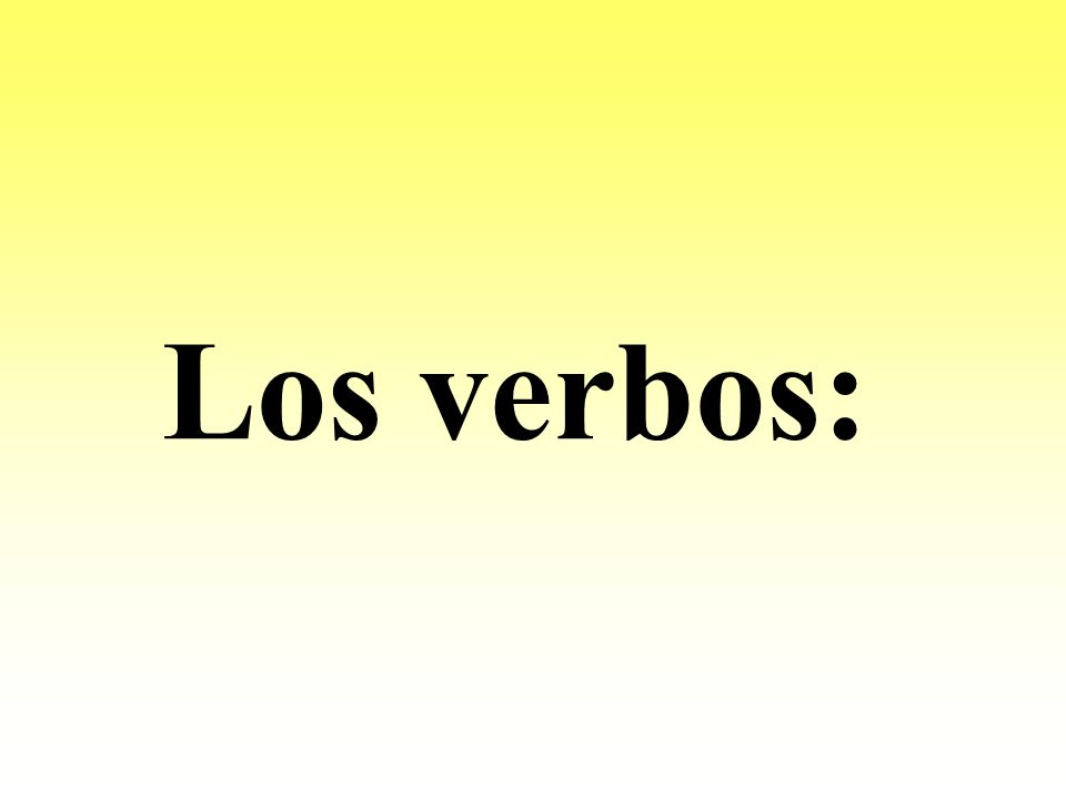 Los verbos: