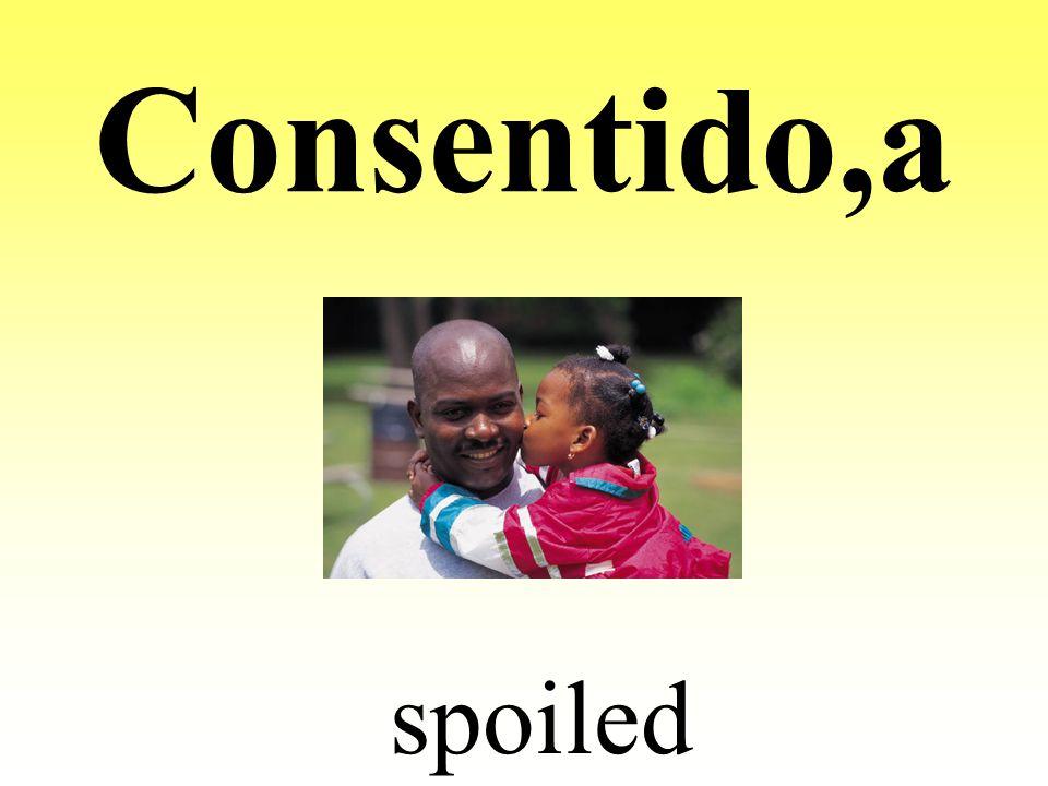 Consentido,a spoiled