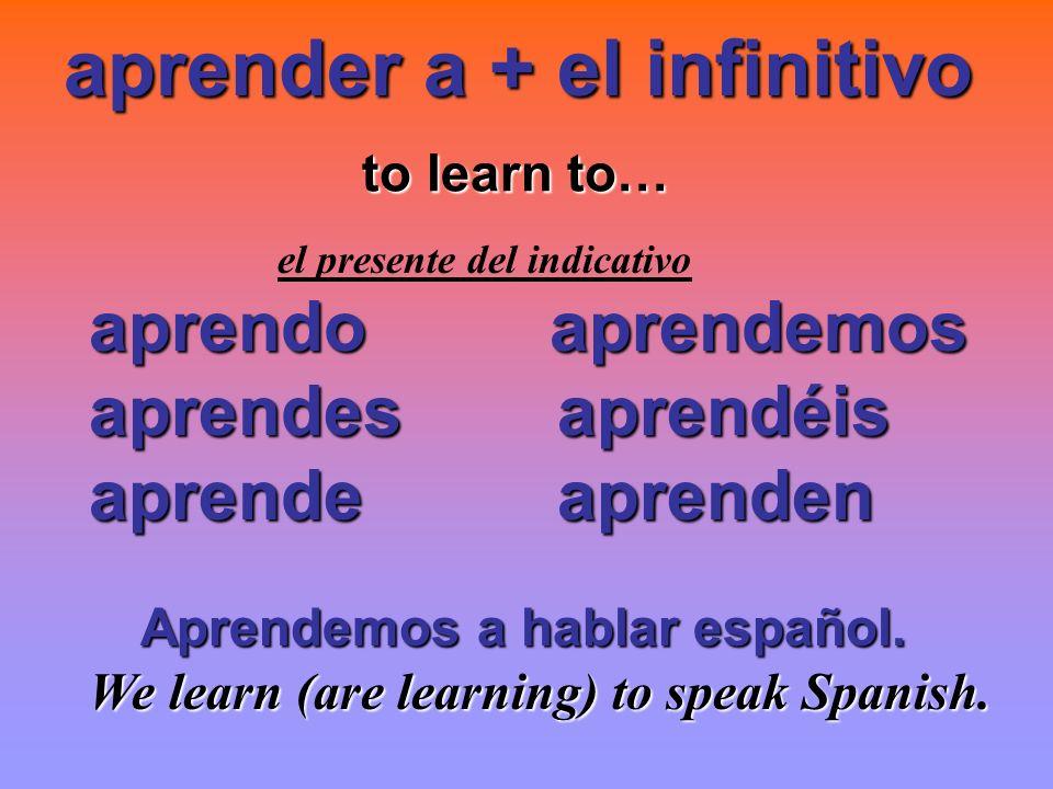 aprender a + el infinitivo