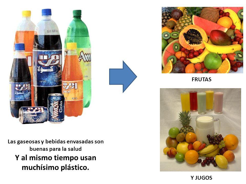 Y al mismo tiempo usan muchísimo plástico.