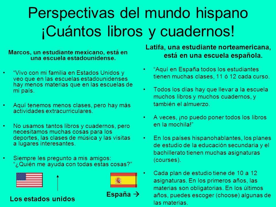 Perspectivas del mundo hispano ¡Cuántos libros y cuadernos!