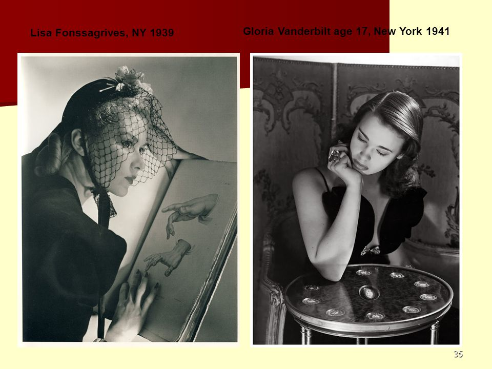 Lisa Fonssagrives, NY 1939 Gloria Vanderbilt age 17, New York 1941