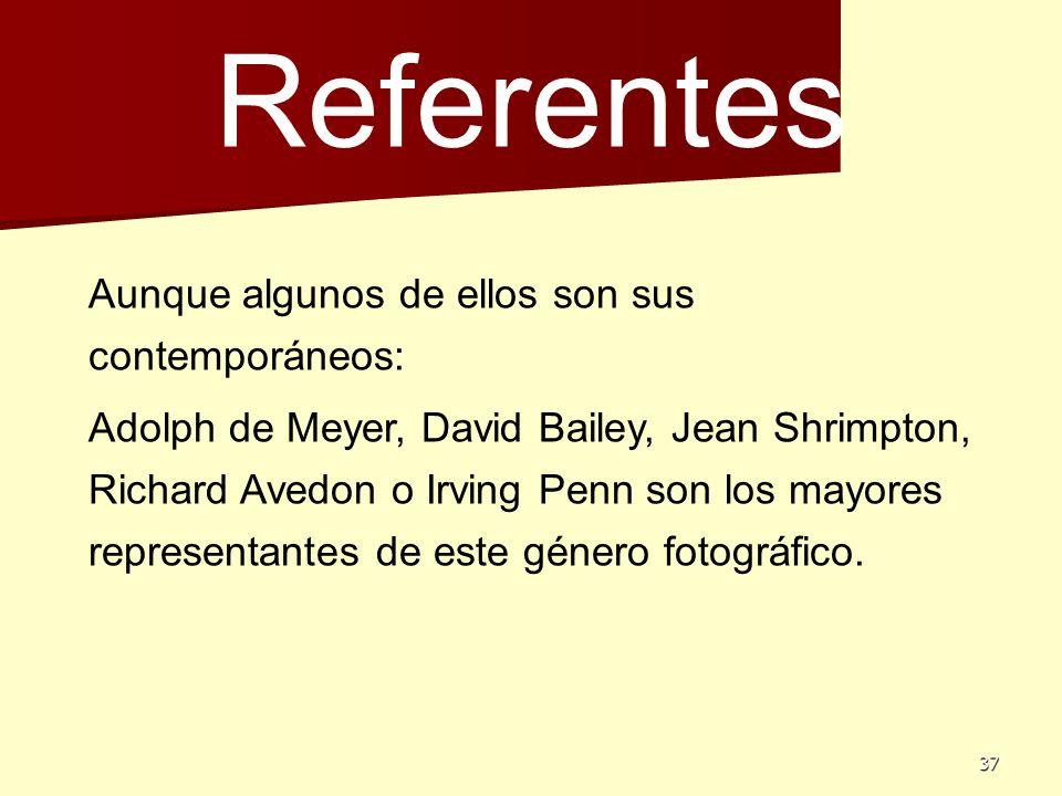 Referentes Aunque algunos de ellos son sus contemporáneos: