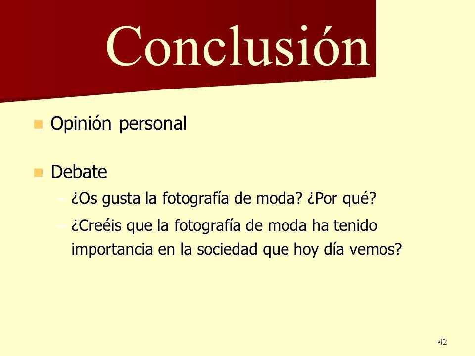 Conclusión Opinión personal Debate