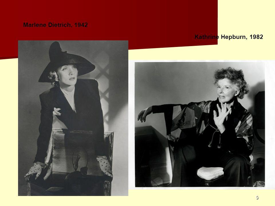 Marlene Dietrich, 1942 Kathrine Hepburn, 1982
