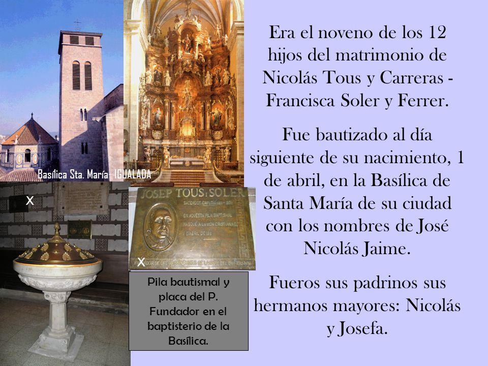 Fueros sus padrinos sus hermanos mayores: Nicolás y Josefa.