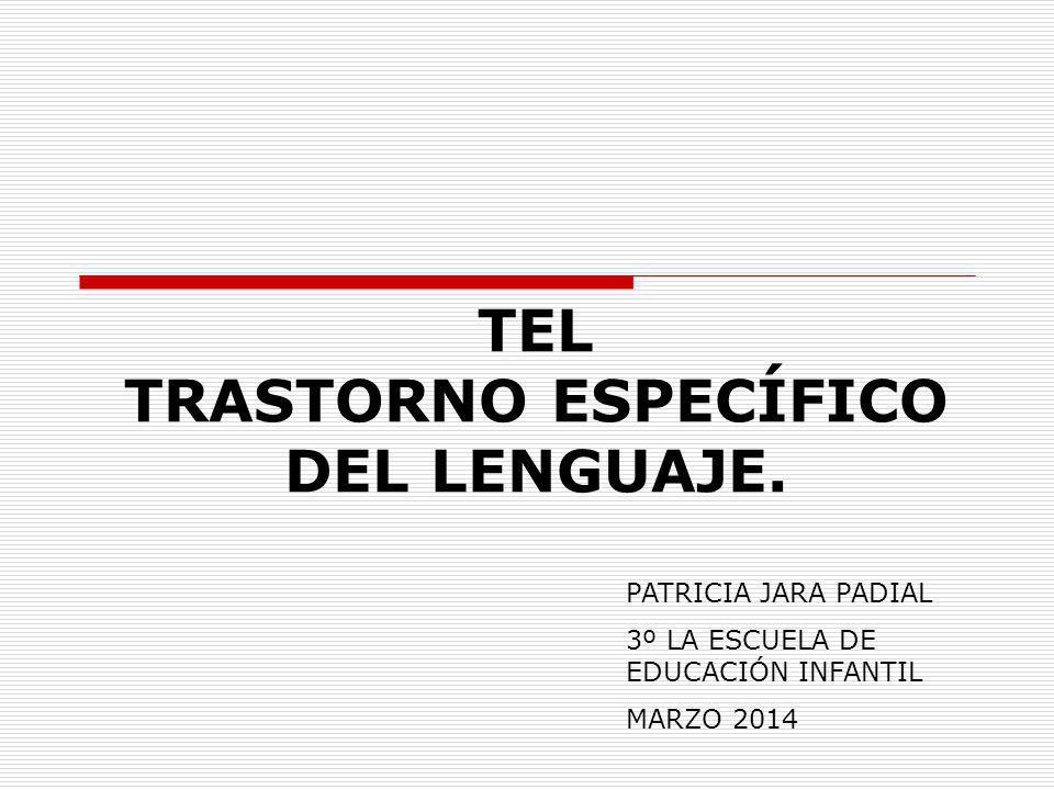 TEL TRASTORNO ESPECÍFICO DEL LENGUAJE.