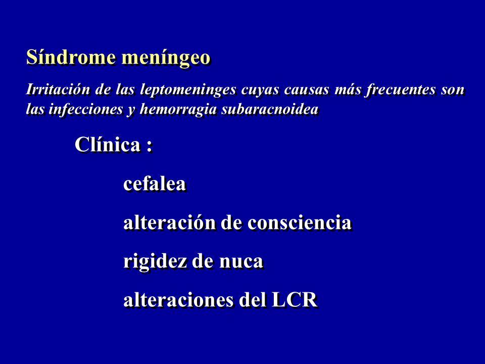 alteración de consciencia rigidez de nuca alteraciones del LCR