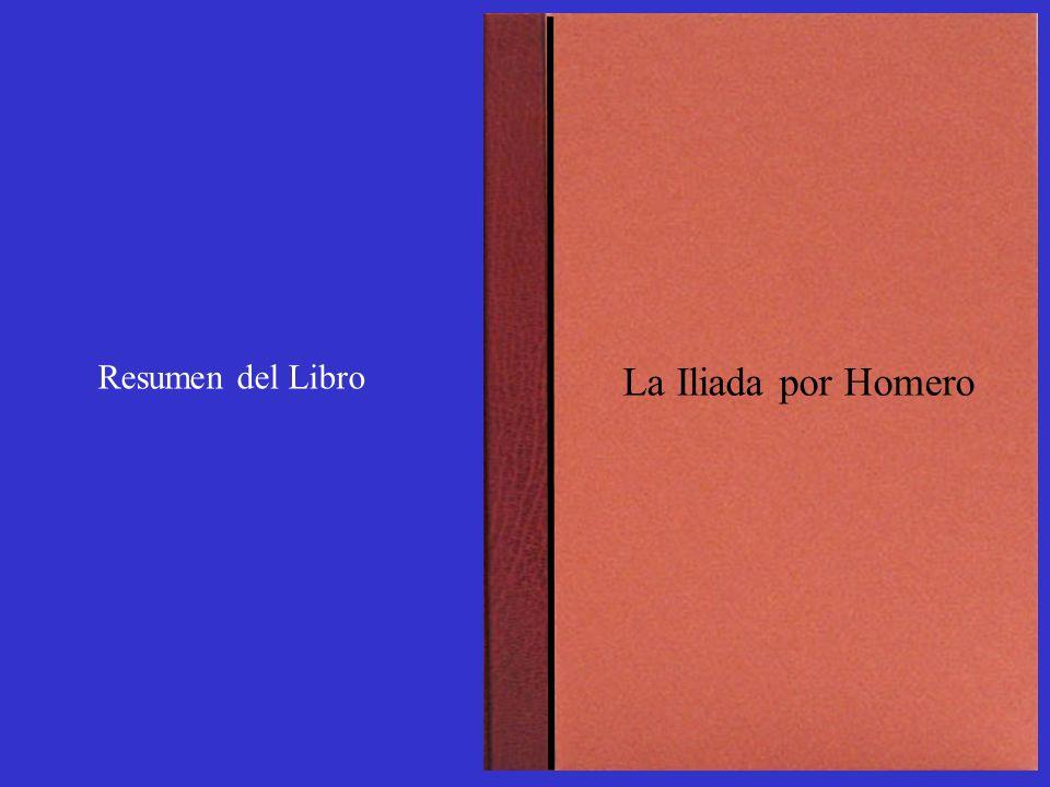 Resumen del Libro La Iliada por Homero