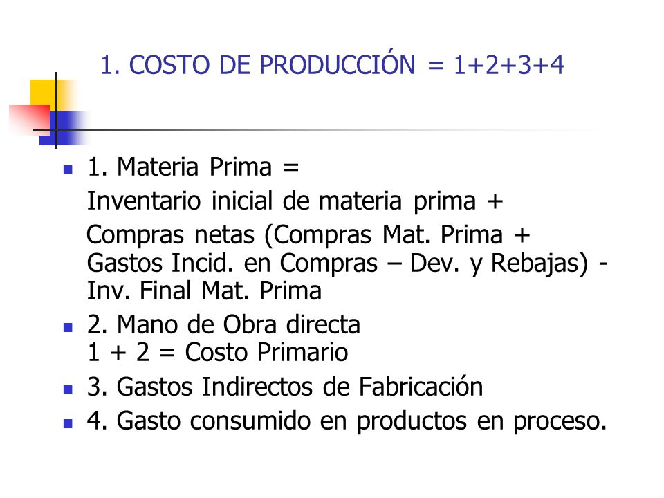 1. COSTO DE PRODUCCIÓN = 1+2+3+4