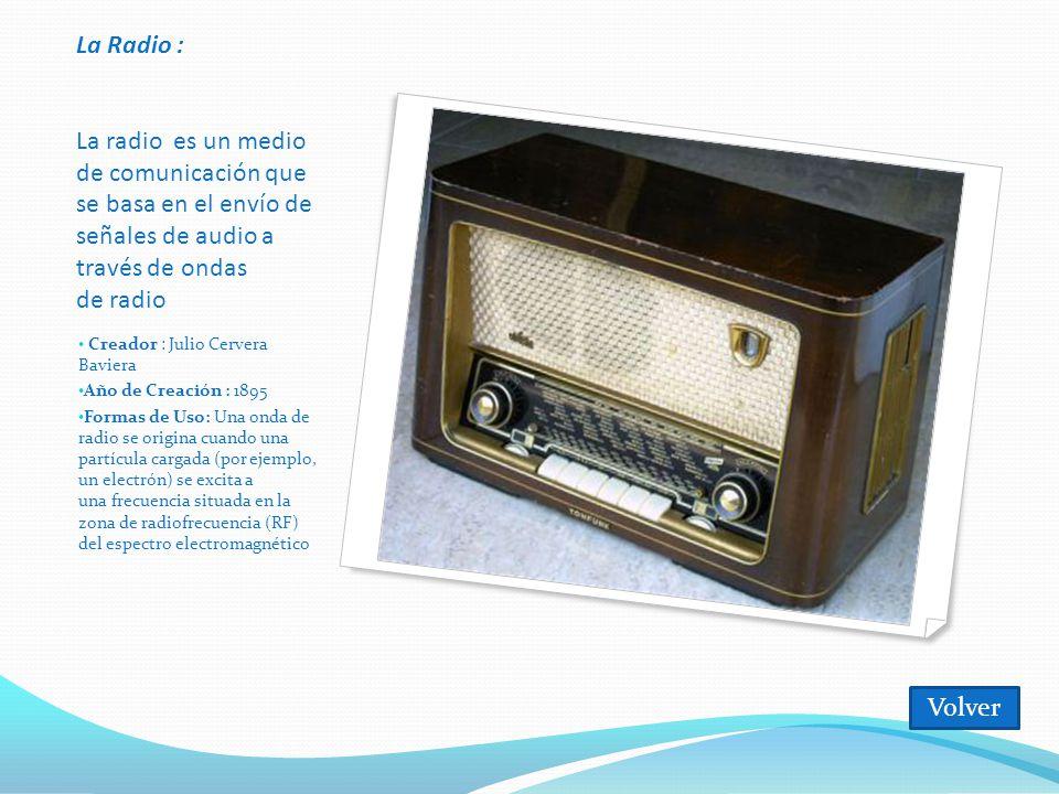 La Radio : La radio es un medio de comunicación que se basa en el envío de señales de audio a través de ondas de radio