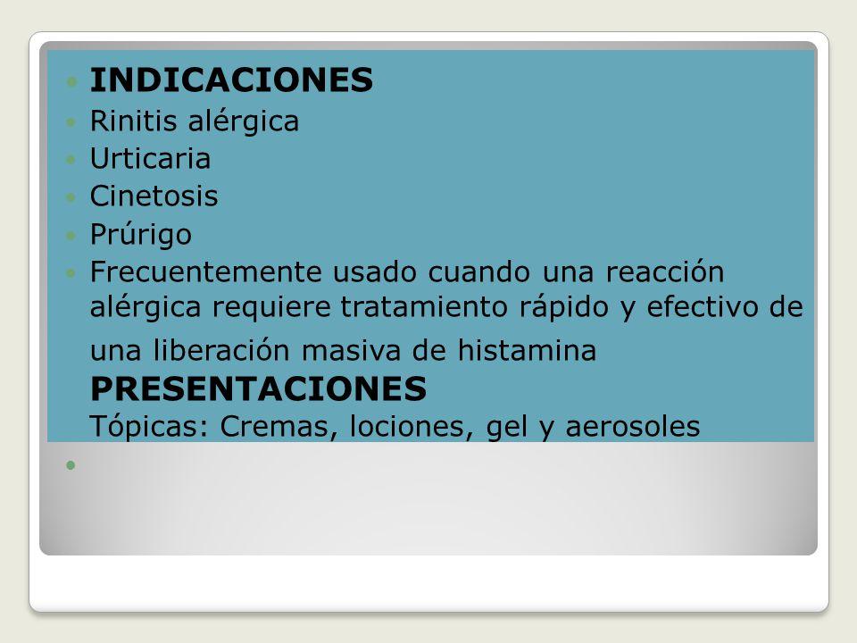 INDICACIONES Rinitis alérgica Urticaria Cinetosis Prúrigo
