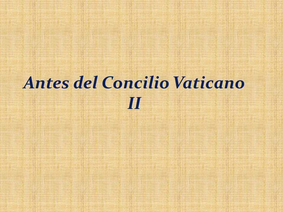 Antes del Concilio Vaticano II