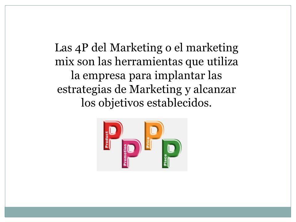 Las 4P del Marketing o el marketing mix son las herramientas que utiliza la empresa para implantar las estrategias de Marketing y alcanzar los objetivos establecidos.