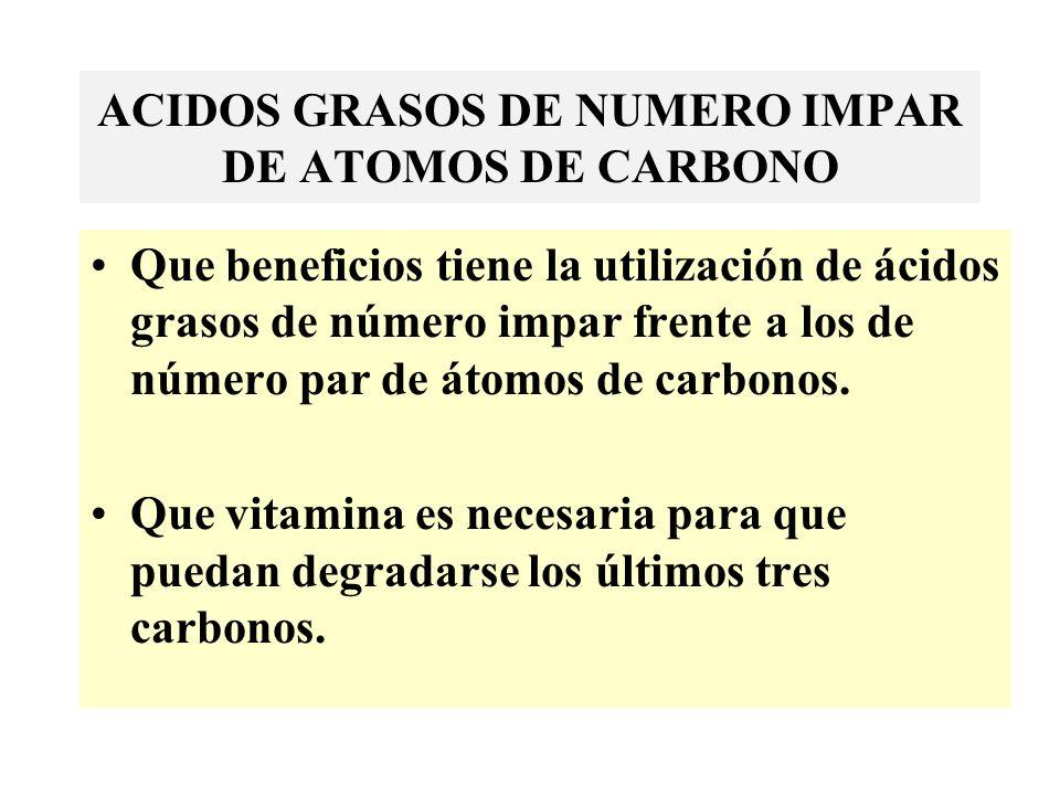 ACIDOS GRASOS DE NUMERO IMPAR DE ATOMOS DE CARBONO
