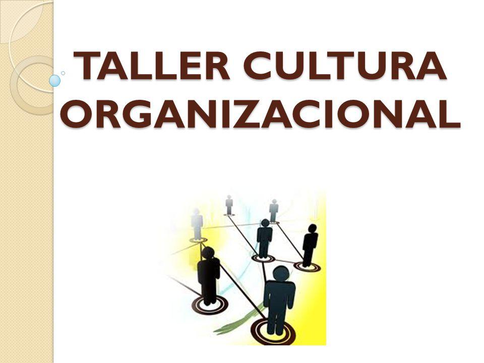 TALLER CULTURA ORGANIZACIONAL