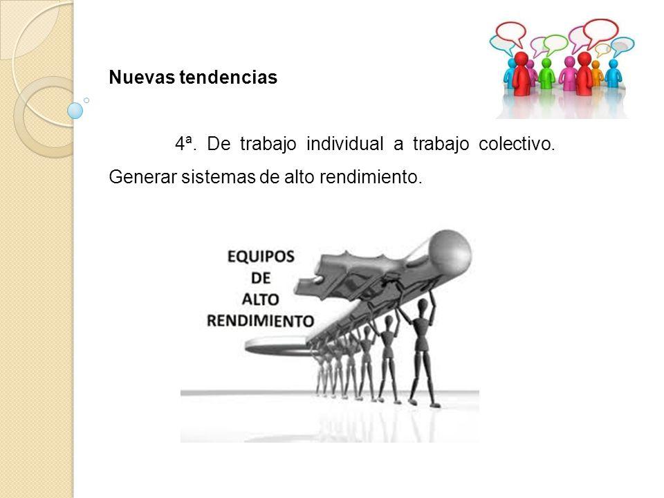 Nuevas tendencias 4ª. De trabajo individual a trabajo colectivo.