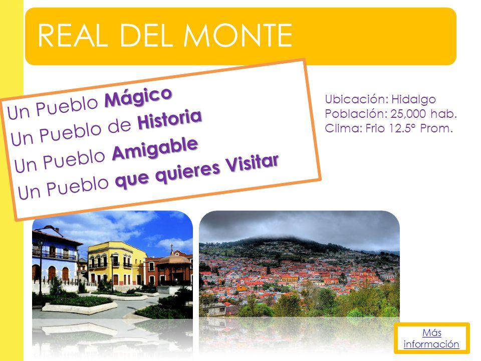 REAL DEL MONTE Un Pueblo Mágico Un Pueblo de Historia Un Pueblo Amigable Un Pueblo que quieres Visitar