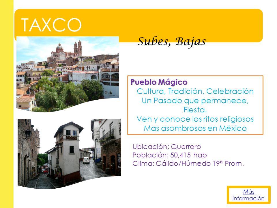 TAXCO Subes, Bajas Pueblo Mágico Cultura, Tradición, Celebración