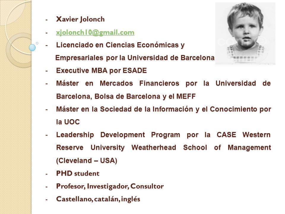 Xavier Jolonch xjolonch10@gmail.com. Licenciado en Ciencias Económicas y. Empresariales por la Universidad de Barcelona.