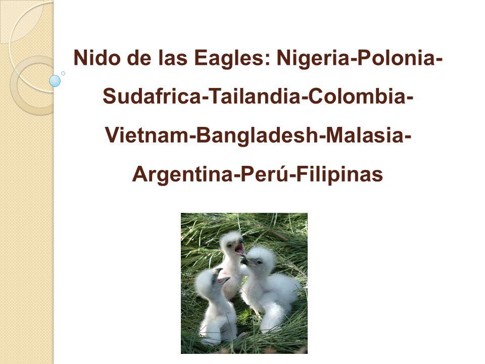 Nido de las Eagles: Nigeria-Polonia-Sudafrica-Tailandia-Colombia-Vietnam-Bangladesh-Malasia-Argentina-Perú-Filipinas
