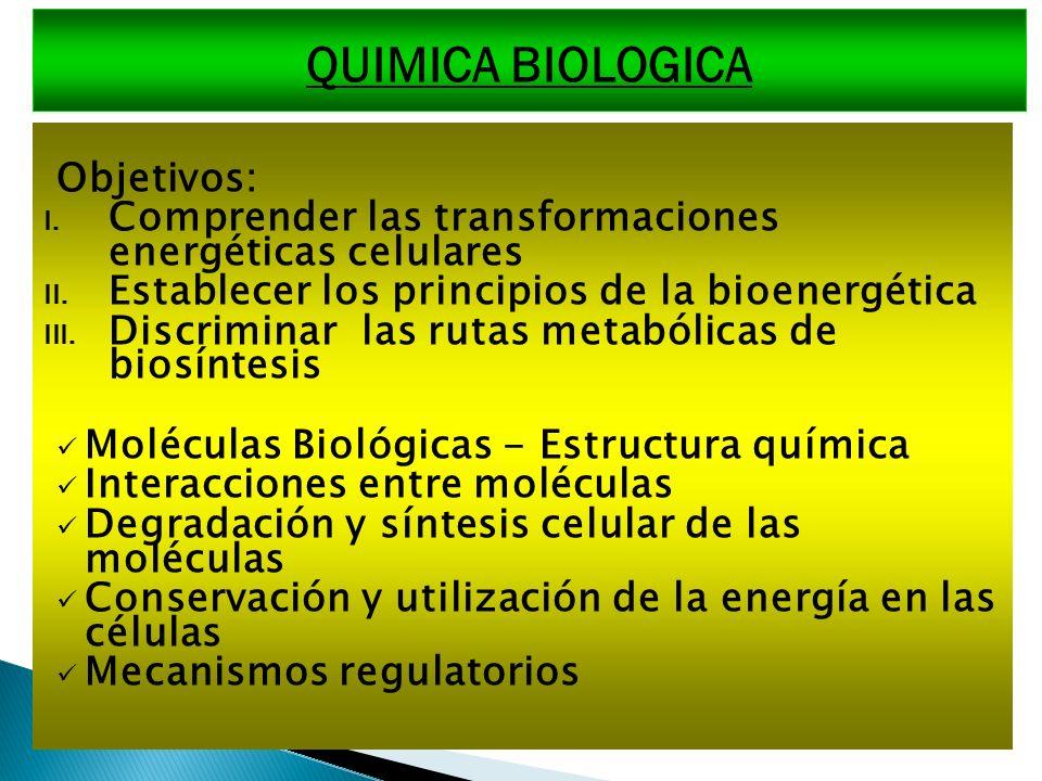 QUIMICA BIOLOGICA Objetivos: