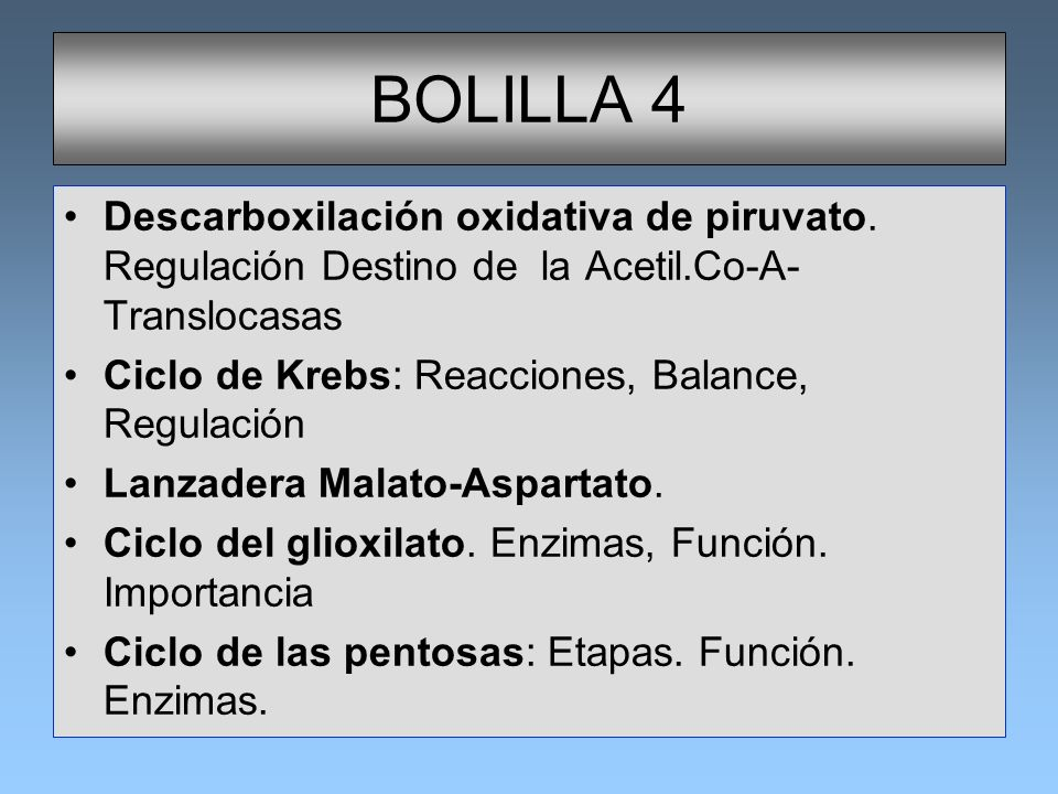 BOLILLA 4Descarboxilación oxidativa de piruvato. Regulación Destino de la Acetil.Co-A-Translocasas.