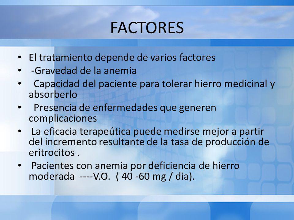 FACTORES El tratamiento depende de varios factores