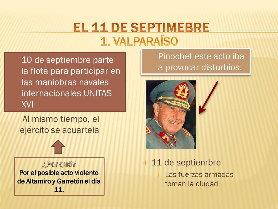Por el posible acto violento de Altamiro y Garretón el día 11.