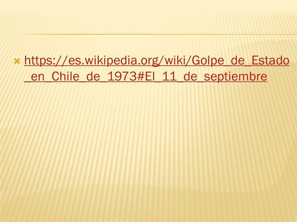 https://es.wikipedia.org/wiki/Golpe_de_Estado_en_Chile_de_1973#El_11_de_septiembre