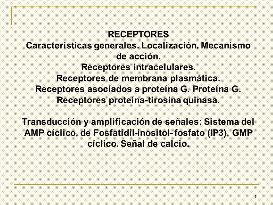 Características generales. Localización. Mecanismo de acción.