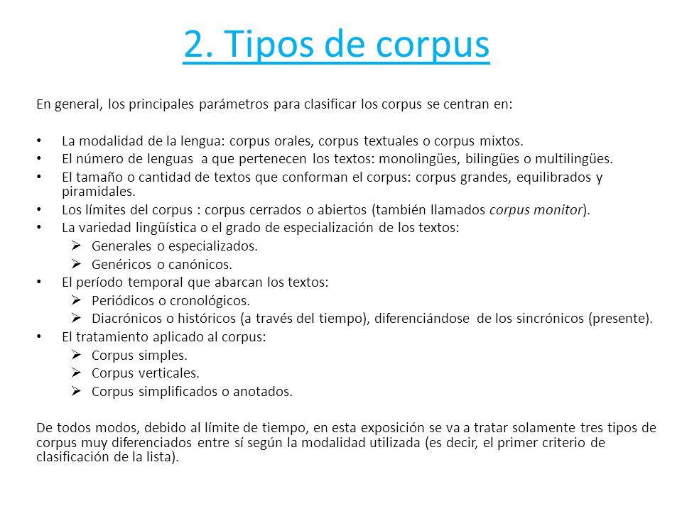 2. Tipos de corpus En general, los principales parámetros para clasificar los corpus se centran en: