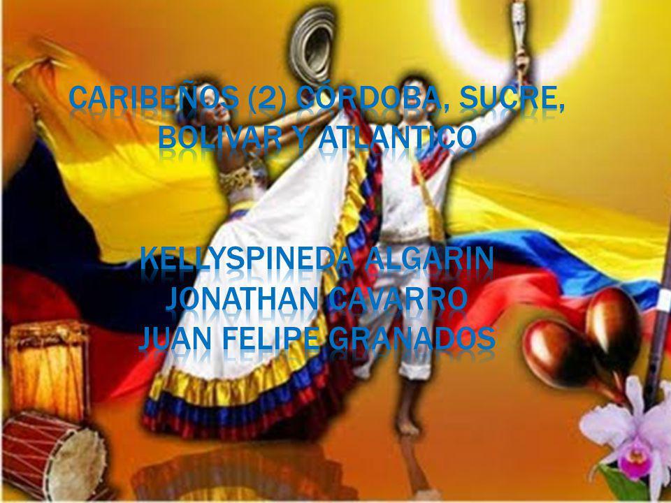 CARIBEÑOS (2) CÓRDOBA, SUCRE, BOLIVAR Y ATLANTICO KELLYSPINEDA ALGARIN JONATHAN CAVARRO JUAN FELIPE GRANADOS
