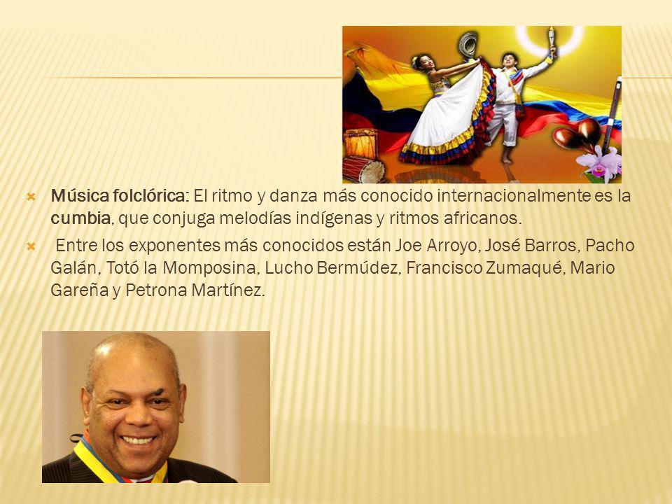 Música folclórica: El ritmo y danza más conocido internacionalmente es la cumbia, que conjuga melodías indígenas y ritmos africanos.