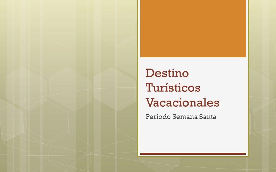 Destino Turísticos Vacacionales