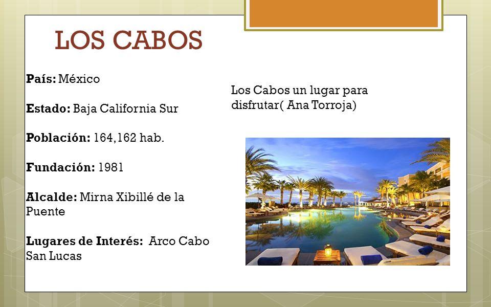LOS CABOS País: México Los Cabos un lugar para disfrutar( Ana Torroja)