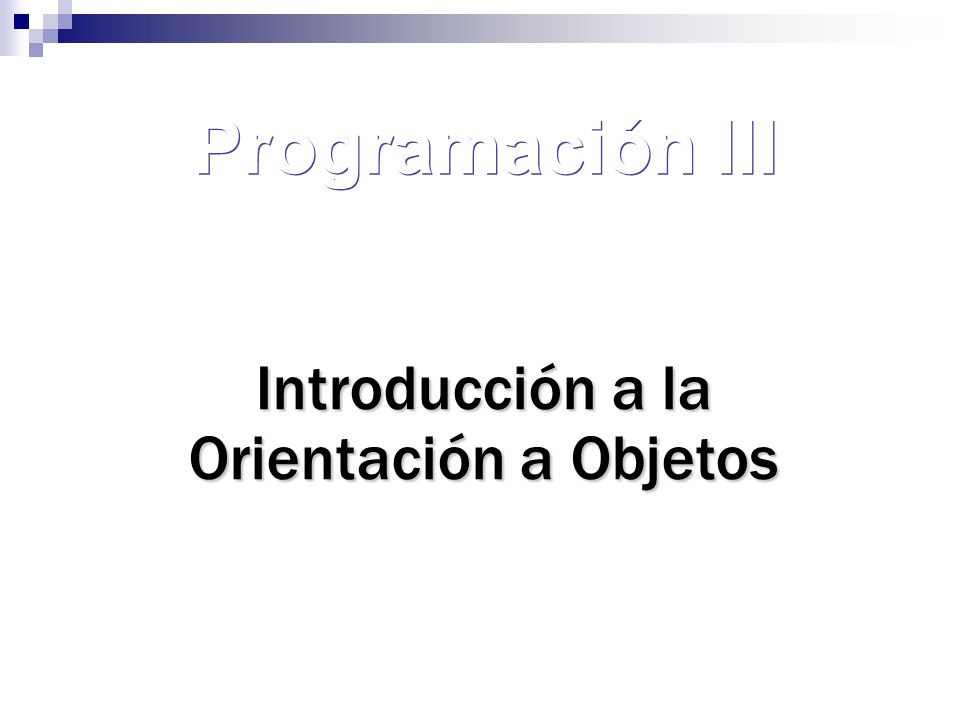Introducción a la Orientación a Objetos