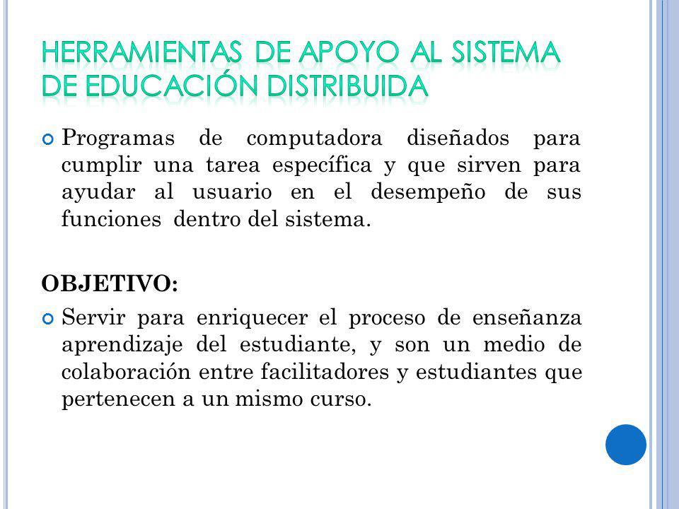 HERRAMIENTAS DE APOYO AL SISTEMA DE EDUCACIÓN DISTRIBUIDA