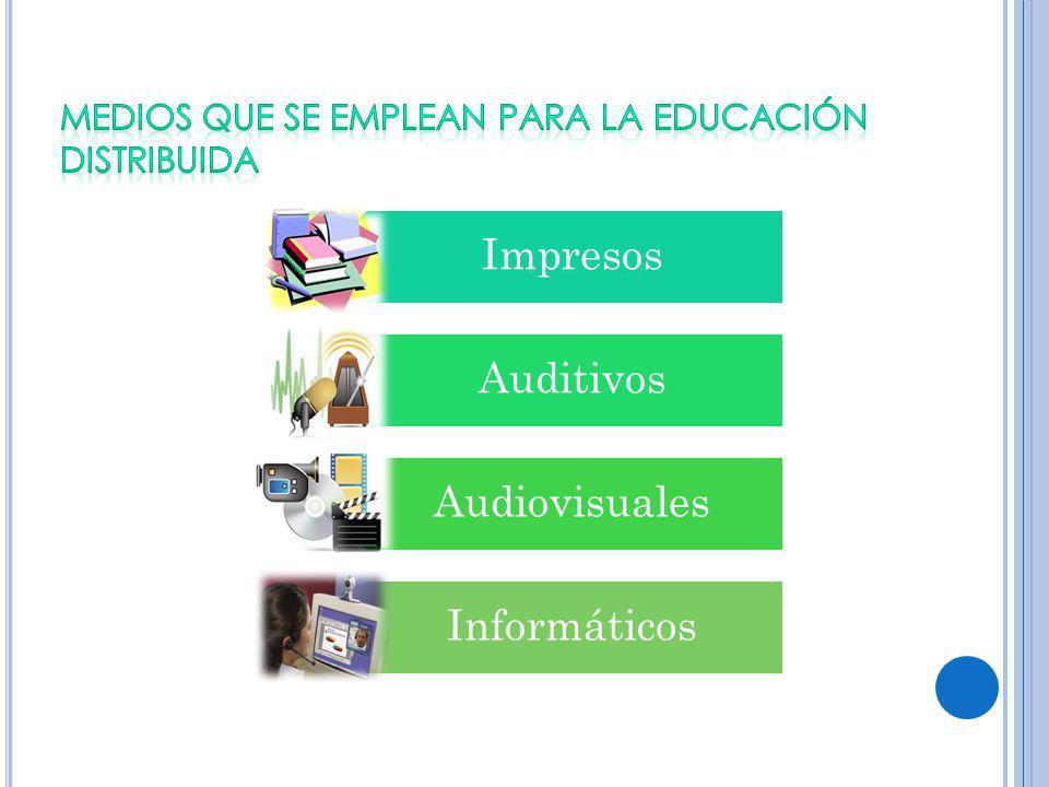 Medios que se emplean para la Educación Distribuida