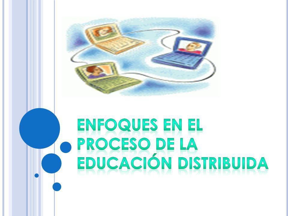 Enfoques en el proceso de la Educación distribuida